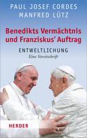 Paul Josef Cordes: Benedikts Vermächtnis und Franziskus`Auftrag