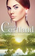 Barbara Cartland: Atemlos aus Lauter Liebe ★★★★