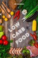 Jill Jacobsen: Low Carb Food ★★★★★