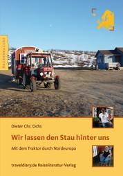 Wir lassen den Stau hinter uns - Mit dem Traktor durch Nordeuropa