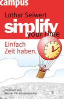 Lothar Seiwert: simplify your time ★★★★
