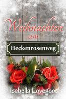 Isabella Lovegood: Weihnachten am Heckenrosenweg ★★★★★
