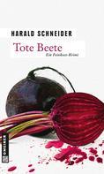 Harald Schneider: Tote Beete ★★★★