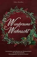 Kerstin Peschel: Wundersame Weihnacht - Geschichten und Märchen zur Weihnachtszeit für die ganze Familie