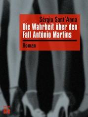 Die Wahrheit über den Fall Antônio Martins - Roman