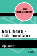 Karl Drechsler: John F. Kennedy - Nikita Chruschtschow ★★★★★