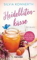 Silvia Konnerth: Heideblütenküsse ★★★★