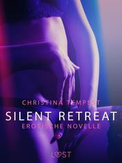 Silent Retreat: Erotische Novelle