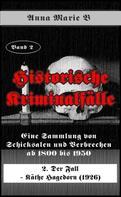 Anna Marie B: Eine Sammlung von Schicksalen und Verbrechen ab 1800 bis 1950 ★★★★★