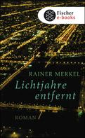 Rainer Merkel: Lichtjahre entfernt ★★★★