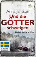 Anna Jansson: Und die Götter schweigen: Ein Fall für Maria Wern - Band 1 ★★★★