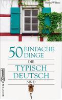 Katrin Wilkens: 50 einfache Dinge, die typisch deutsch sind ★★