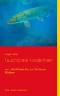 Holger Ucher: Tauchführer Niederrhein
