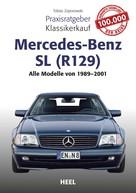 Tobias Zoporowski: Praxisratgeber Klassikerkauf Mercedes-Benz SL (R129) ★★★