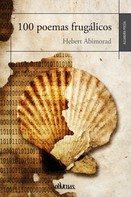 Hebert Abimorad: 100 poemas frugálicos