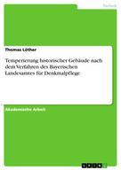 Thomas Löther: Temperierung historischer Gebäude nach dem Verfahren des Bayerischen Landesamtes für Denkmalpflege