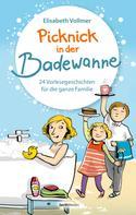 Elisabeth Vollmer: Picknick in der Badewanne