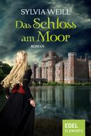 Sylvia Weill: Das Schloss am Moor ★★★★