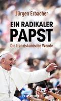 Jürgen Erbacher: Ein radikaler Papst ★★★★