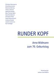 Runder Kopf - Arno Widmann zum 70. Geburtstag