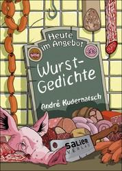Heute im Angebot: Wurstgedichte - Mit Zeichnungen von Thomas Leibe und einem wurstigen Vorwort von Olaf Schubert