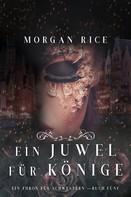 Morgan Rice: Ein Juwel für Könige (Ein Thron für Schwestern — Buch Fünf)