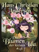 Hans Christian Andersen: Die Blumen der kleinen Ida
