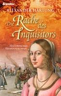 Alexander Hartung: Die Rache des Inquisitors ★★★★