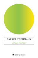 Gabriele Wohmann: Vor der Hochzeit