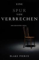 Blake Pierce: Eine Spur von Verbrechen (Keri Locke Mystery—Buch 4) ★★★★★