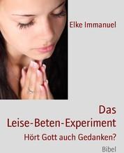 Das Leise-Beten-Experiment - Hört Gott auch Gedanken?