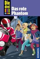 Maja von Vogel: Die drei !!!, 52, Das rote Phantom (drei Ausrufezeichen) ★★★★★