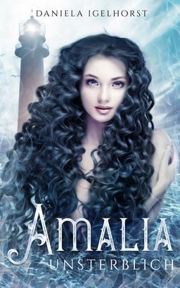 Amalia : Unsterblich - Band 2 der Unsterblichkeitsserie