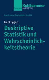 Deskriptive Statistik und Wahrscheinlichkeitstheorie - Grundlagen der Generalisierbarkeit von Stichprobenergebnissen