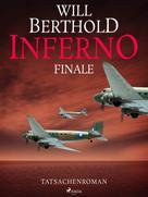 Will Berthold: Inferno. Finale - Tatsachenroman ★★★★