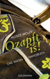 Ozapft is! - Das Wiesn-Handbuch