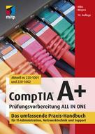 Mike Meyers: CompTIA A+ Prüfungsvorbereitung ALL IN ONE