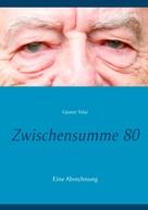 Günter Tolar: Zwischensumme 80