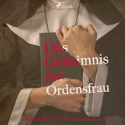 Das Geheimnis der Ordensfrau (Ungekürzt)