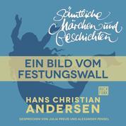 H. C. Andersen: Sämtliche Märchen und Geschichten, Ein Bild vom Festungswall