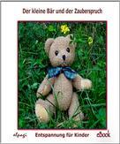 Elke Bräunling: Der kleine Bär und der Zauberspruch ★★★★★