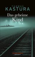 Thomas Kastura: Das geheime Kind ★★★★