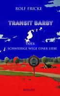 Rolf Fricke: Transit Barby