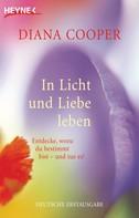 Diana Cooper: In Licht und Liebe leben ★★★★