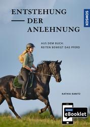 KOSMOS eBooklet: Entstehung der Anlehnung - Auszug aus dem Hauptwerk: Reiten bewegt das Pferd