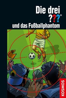 Die drei ??? und das Fußballphantom (drei Fragezeichen)