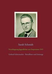 Verschleppung Jugendlicher aus Ostpreußen 1945 - Gerhard Schirrmacher - Betroffener und Zeitzeuge