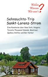Sehnsuchts-Trip Sankt-Lorenz-Strom - Eine Rundreise über New York, Niagara, Thousand Islands, Montreal, Québec, Halifax und Bar Habour