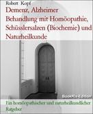 Robert Kopf: Demenz, Alzheimer Behandlung mit Homöopathie, Schüsslersalzen (Biochemie) und Naturheilkunde