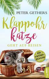 Klappohrkatze geht auf Reisen - Ein Katzen-Roman